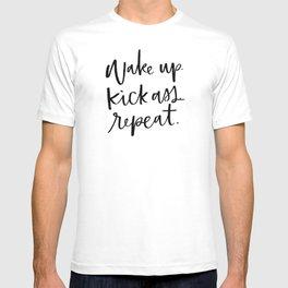 Wake Up. Kick Ass. Repeat. T-shirt