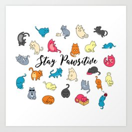 Cats Stay Positive - Motivation Design Art Print