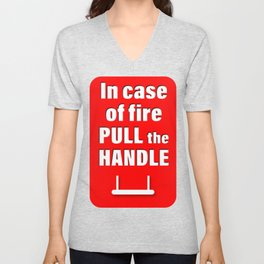 In case of fire pull the handle Unisex V-Neck