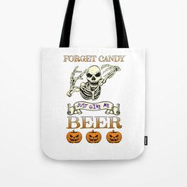 Halloween Costume Forget Candy Just Give Me Beer Gift Tote Bag
