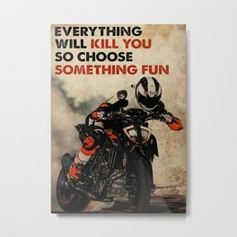 Sport Motoracing Choose Something Fun Metal Print