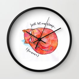 let me sleep... forever Wall Clock