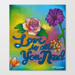 Love is all you need! Canvas Print