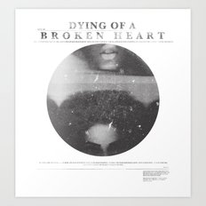 Dying of a broken heart Art Print