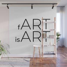 fArt is Art Wall Mural