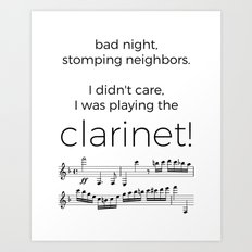 I didn't care, I was playing the clarinet Art Print