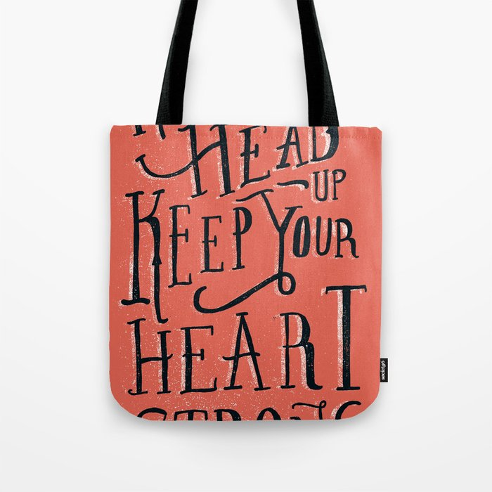 Keep Your Head Up Heart Strong Tote Bag