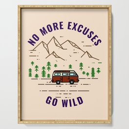 No more excuse, go wild - Vanlife graphic #7 Serving Tray