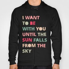 Until the Sun Falls from the Sky Hoody
