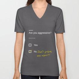 Are you aggressive? Unisex V-Neck