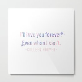 I'll love you forever Metal Print