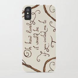Oh How Lovely it Would Be iPhone Case