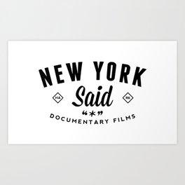 New York Said Art Print