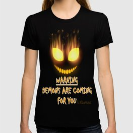 DEMONS ARE COMING FOR YOU T-shirt