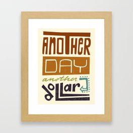 Another Day Another Dollar Framed Art Print
