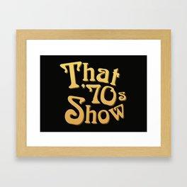 Title - That '70s Show Framed Art Print