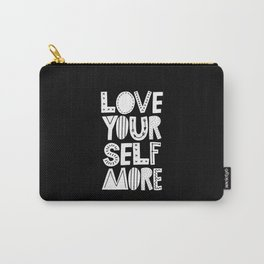 Love Yourself More black and white typography inspirational motivational home wall bedroom decor Carry-All Pouch