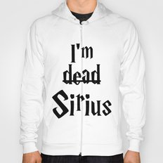 I'm dead Sirius I Hoody