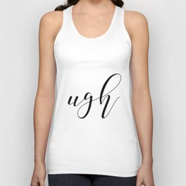 Ugh, Funny 8x10 Print, Typography, Office Decor, Gallery Wall, Home, Wall Print Unisex Tank Top