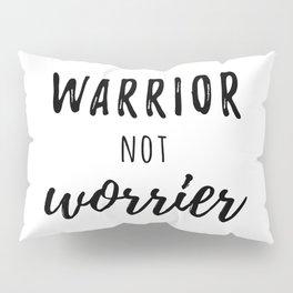 Warrior not Worrier Pillow Sham