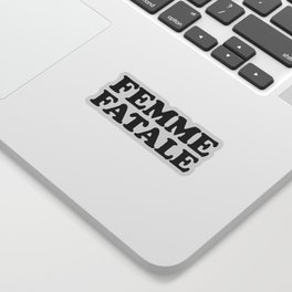 Femme Fatale Quote Sticker