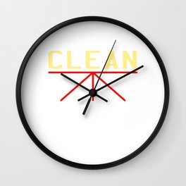 """A simple """"Clean Body, Planet, Conscience"""" T-shirt Design for Clean Pure Stainless Fresh People Wall Clock"""