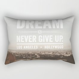 Dream & Never Give Up - Los Angeles, Hollywood Rectangular Pillow