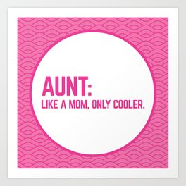 Cool Aunt Funny Quote Art Print