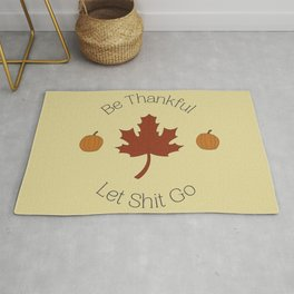 Be Thankful and Let It Go Rug