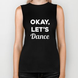 Okay Let's Dance Professional Dancer Party Animal T-Shirt Biker Tank