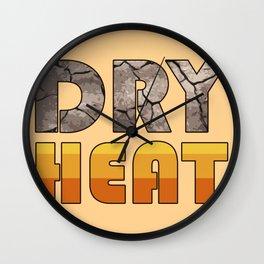 Dry Heat Wall Clock