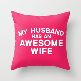 Husband Awesome Wife Quote Throw Pillow