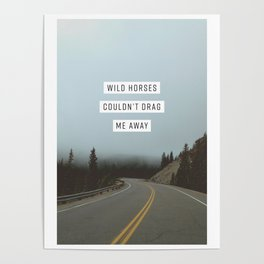 Wild Horses Couldn't Drag Me Away Poster