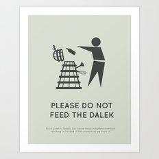 Please do not feed the Dalek Art Print