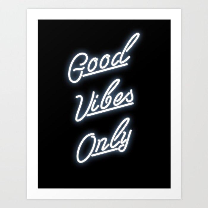 Good Vibes Only Neon Sign Print Art Print