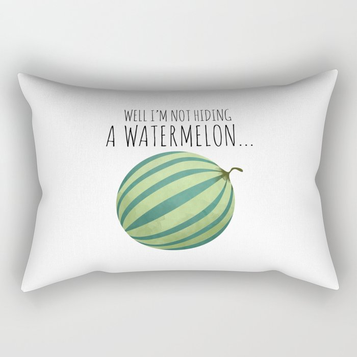 Well I'm Not Hiding A Watermelon... Rectangular Pillow