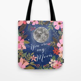 You are my moon Tote Bag