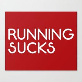 Running Sucks Funny Quote Canvas Print