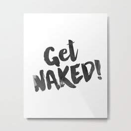 Funny Quote Get Naked Funny Wall Art Printable Wall Art Typography Print Comic Quote Teen Poster Metal Print