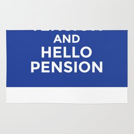 GOODBYE TENSION HELLO PENSION (Blue) Rug