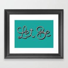 Let Be. Framed Art Print