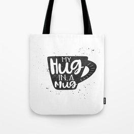 my hug in a mug Tote Bag