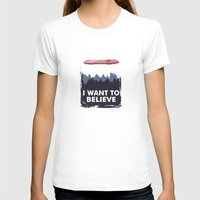 i want to believe T-shirts featuring I Want to Believe by The Cracked Dispensary
