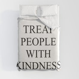 Treat People With Kindness Duvet Cover