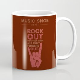 Rock Out — Music Snob Tip #541 Coffee Mug