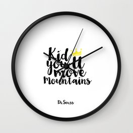 Kids Gift Kid you'll move mountains Nursery Decor Nursery Wall art Kids Print Children Quote Wall Clock