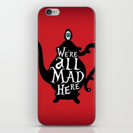 """""""We're all MAD here"""" - Alice in Wonderland - Teapot - 'Off With His Head Red' iPhone Skin"""