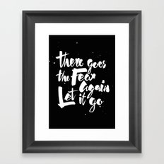 There goes the fear Framed Art Print