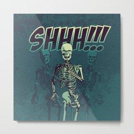 Shhh!!! Metal Print
