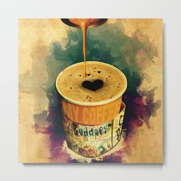 Good Morning Coffee on the go Metal Print